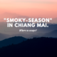 """Smoky-Season"" in Chiang Mai. Where to escape?"